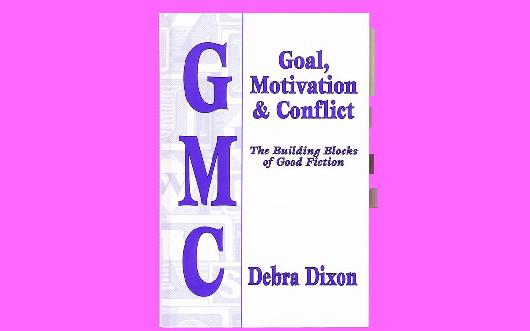 Debra Dixon:  Goal, Motivation & Conflict